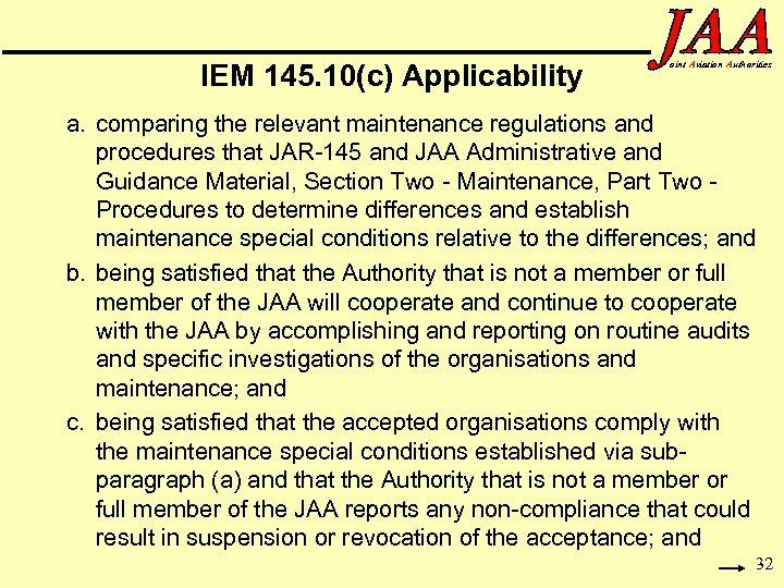 IEM 145. 10(c) Applicability oint Aviation Authorities a. comparing the relevant maintenance regulations and