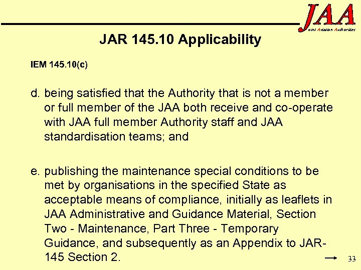 JAR 145. 10 Applicability oint Aviation Authorities IEM 145. 10(c) d. being satisfied that