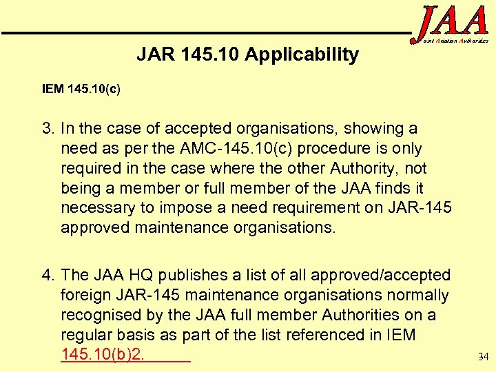 JAR 145. 10 Applicability oint Aviation Authorities IEM 145. 10(c) 3. In the case
