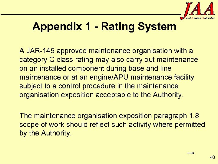 oint Aviation Authorities Appendix 1 - Rating System A JAR-145 approved maintenance organisation with