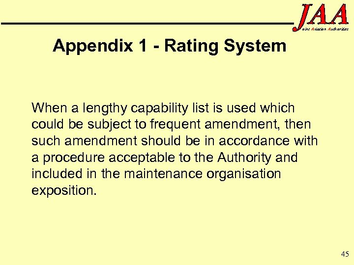 oint Aviation Authorities Appendix 1 - Rating System When a lengthy capability list is