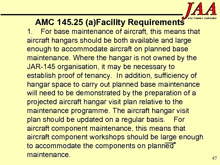 AMC 145. 25 (a)Facility Requirements oint Aviation Authorities 1. For base maintenance of aircraft,