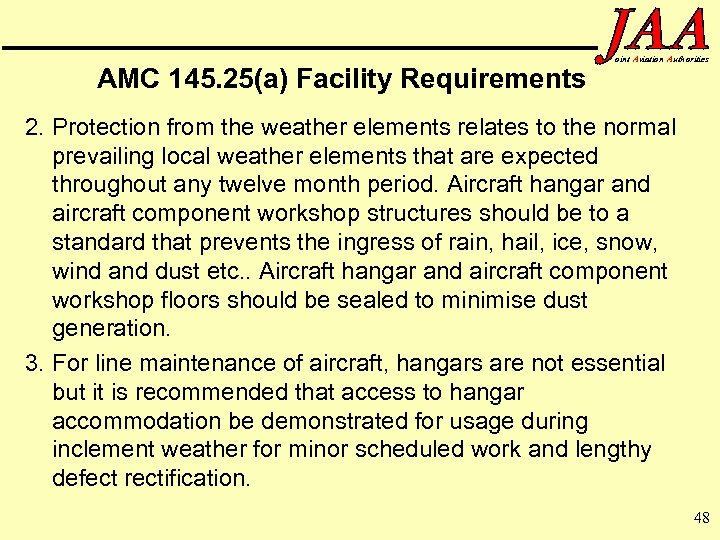 AMC 145. 25(a) Facility Requirements oint Aviation Authorities 2. Protection from the weather elements