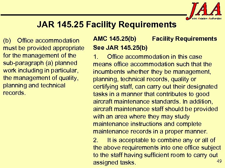 JAR 145. 25 Facility Requirements (b) Office accommodation must be provided appropriate for the