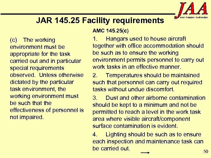 JAR 145. 25 Facility requirements oint Aviation Authorities AMC 145. 25(c) The working environment