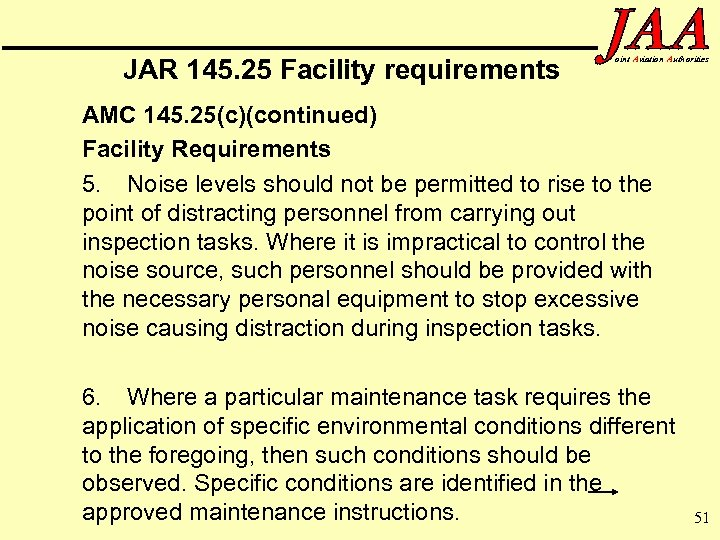 JAR 145. 25 Facility requirements oint Aviation Authorities AMC 145. 25(c)(continued) Facility Requirements 5.