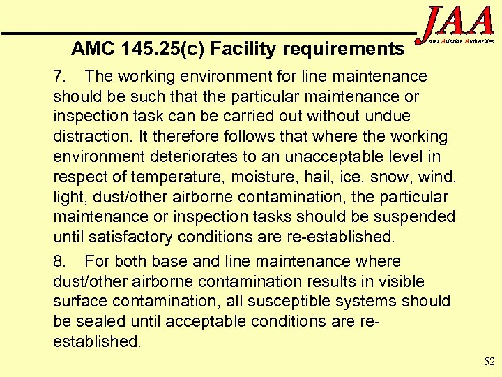 AMC 145. 25(c) Facility requirements oint Aviation Authorities 7. The working environment for line