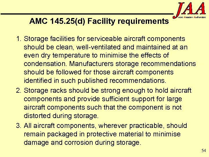AMC 145. 25(d) Facility requirements oint Aviation Authorities 1. Storage facilities for serviceable aircraft