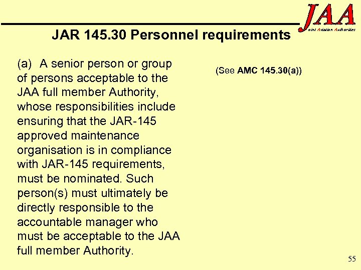 JAR 145. 30 Personnel requirements (a) A senior person or group of persons acceptable