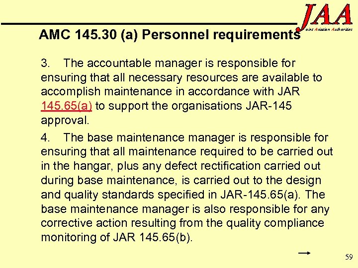 AMC 145. 30 (a) Personnel requirements oint Aviation Authorities 3. The accountable manager is
