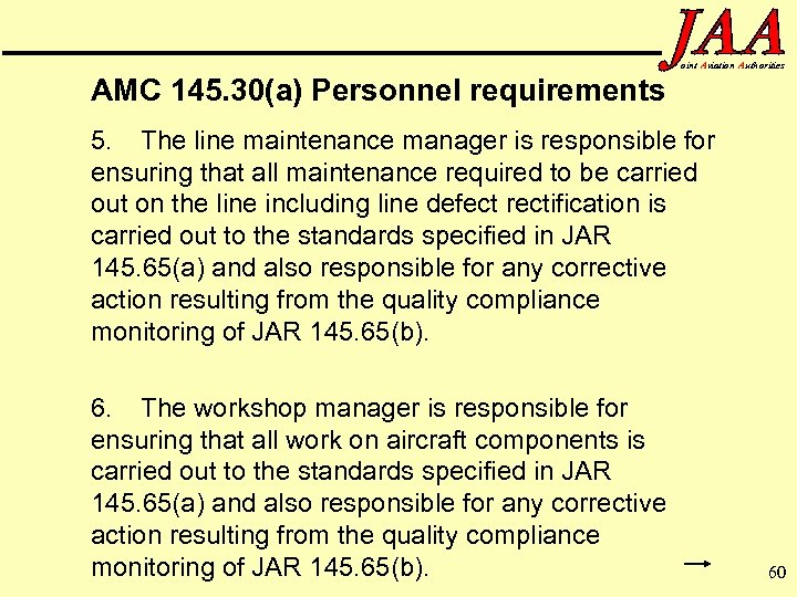 oint Aviation Authorities AMC 145. 30(a) Personnel requirements 5. The line maintenance manager is