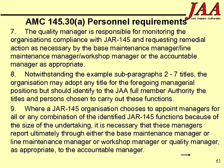 AMC 145. 30(a) Personnel requirements oint Aviation Authorities 7. The quality manager is responsible