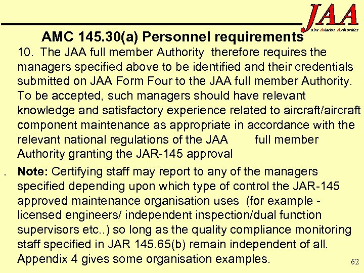 AMC 145. 30(a) Personnel requirements oint Aviation Authorities 10. The JAA full member Authority