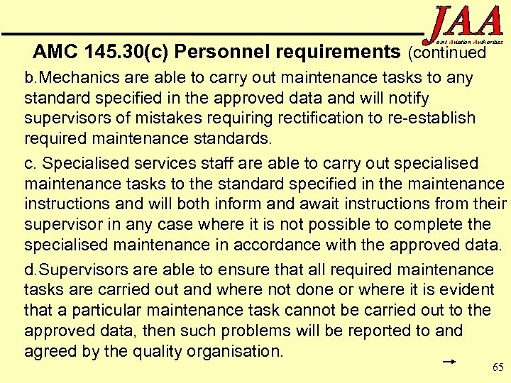 oint Aviation Authorities AMC 145. 30(c) Personnel requirements (continued b. Mechanics are able to