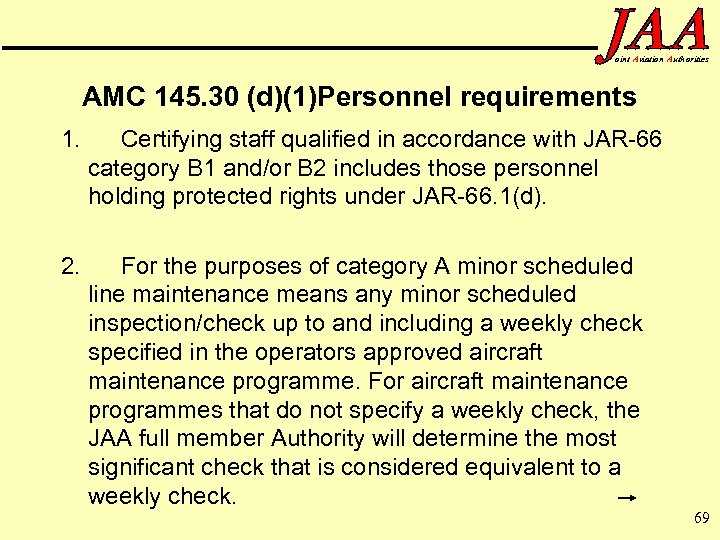 oint Aviation Authorities AMC 145. 30 (d)(1)Personnel requirements 1. Certifying staff qualified in accordance