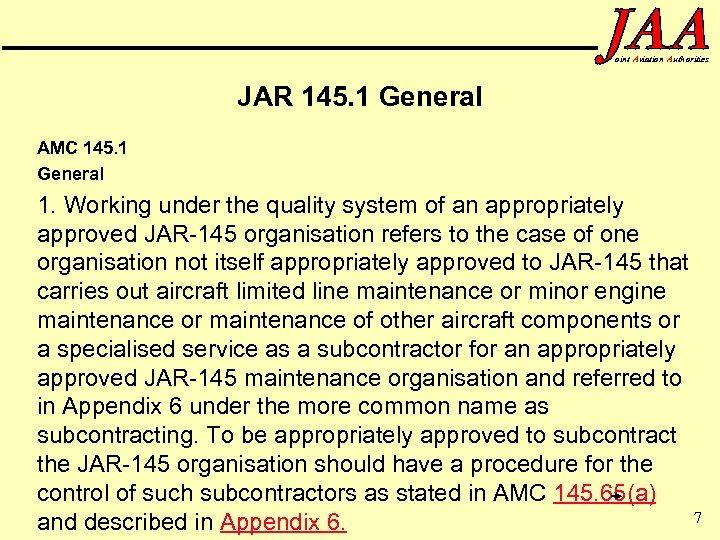 oint Aviation Authorities JAR 145. 1 General AMC 145. 1 General 1. Working under