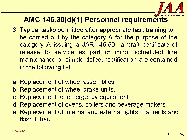 oint Aviation Authorities AMC 145. 30(d)(1) Personnel requirements 3 Typical tasks permitted after appropriate