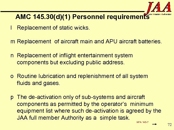 AMC 145. 30(d)(1) Personnel requirements oint Aviation Authorities l Replacement of static wicks. m