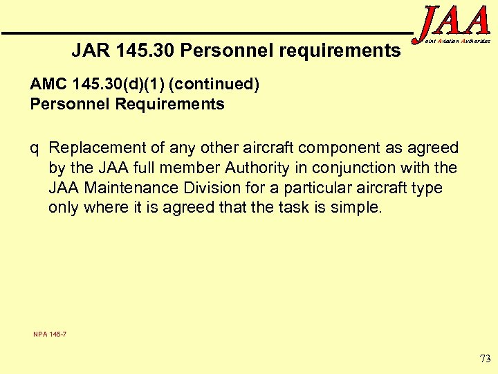 JAR 145. 30 Personnel requirements oint Aviation Authorities AMC 145. 30(d)(1) (continued) Personnel Requirements