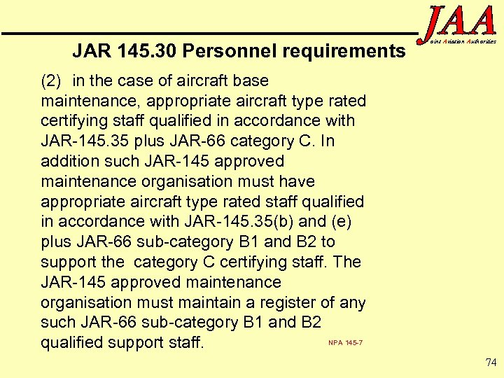 JAR 145. 30 Personnel requirements oint Aviation Authorities (2) in the case of aircraft