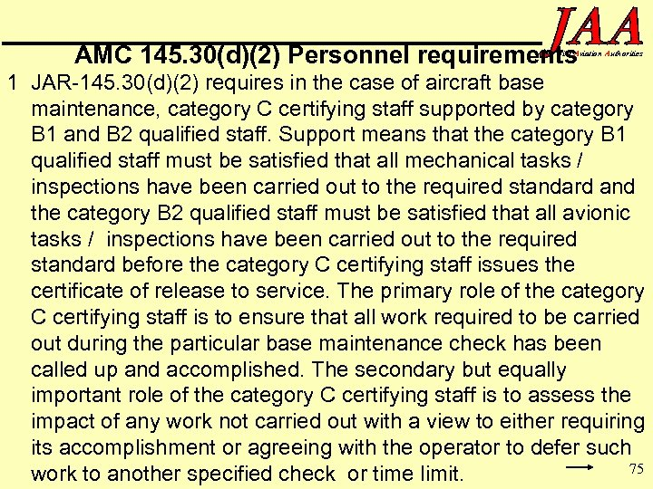 AMC 145. 30(d)(2) Personnel requirements oint Aviation Authorities 1 JAR-145. 30(d)(2) requires in the