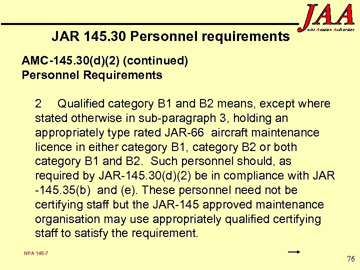 JAR 145. 30 Personnel requirements oint Aviation Authorities AMC-145. 30(d)(2) (continued) Personnel Requirements 2