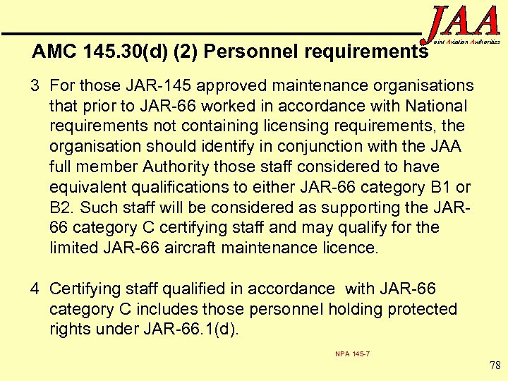 AMC 145. 30(d) (2) Personnel requirements oint Aviation Authorities 3 For those JAR-145 approved