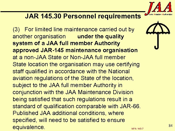 JAR 145. 30 Personnel requirements (3) For limited line maintenance carried out by another