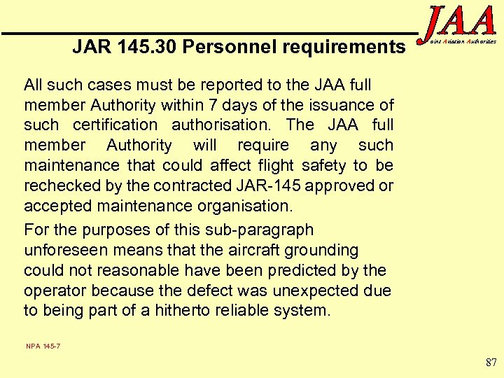 JAR 145. 30 Personnel requirements oint Aviation Authorities All such cases must be reported