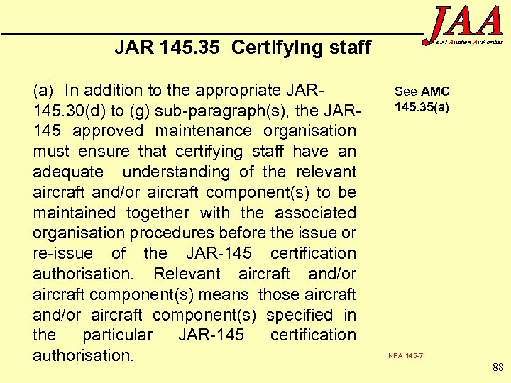 JAR 145. 35 Certifying staff (a) In addition to the appropriate JAR 145. 30(d)