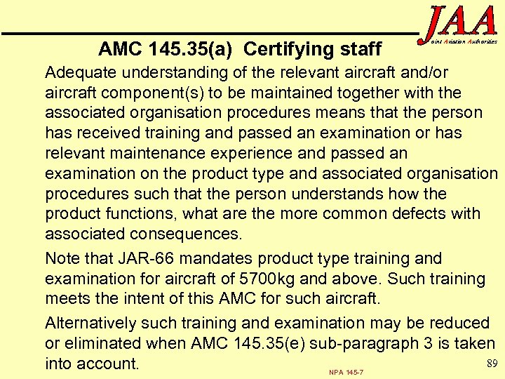 AMC 145. 35(a) Certifying staff oint Aviation Authorities Adequate understanding of the relevant aircraft