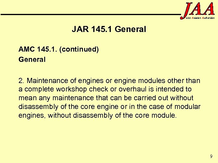 oint Aviation Authorities JAR 145. 1 General AMC 145. 1. (continued) General 2. Maintenance