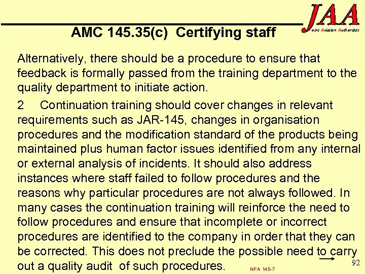 AMC 145. 35(c) Certifying staff oint Aviation Authorities Alternatively, there should be a procedure