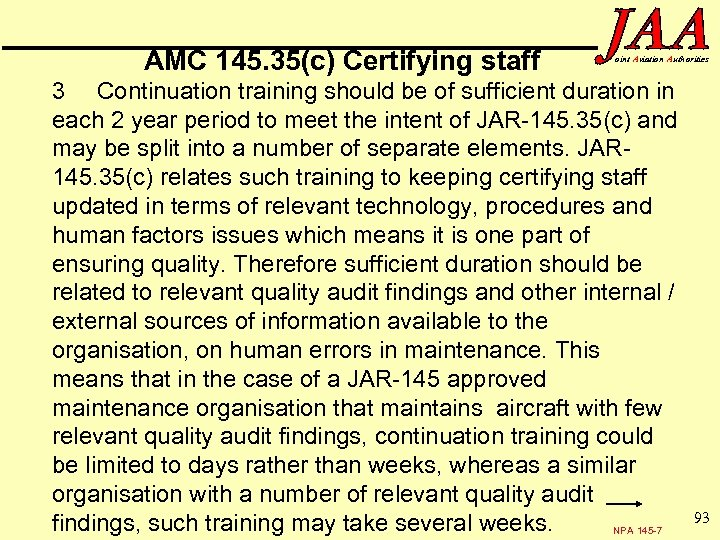 AMC 145. 35(c) Certifying staff oint Aviation Authorities 3 Continuation training should be of