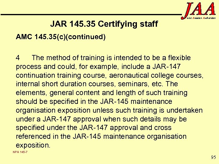 JAR 145. 35 Certifying staff oint Aviation Authorities AMC 145. 35(c)(continued) 4 The method