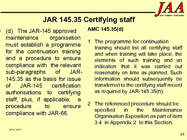 JAR 145. 35 Certifying staff oint Aviation Authorities AMC 145. 35(d) • (d) The