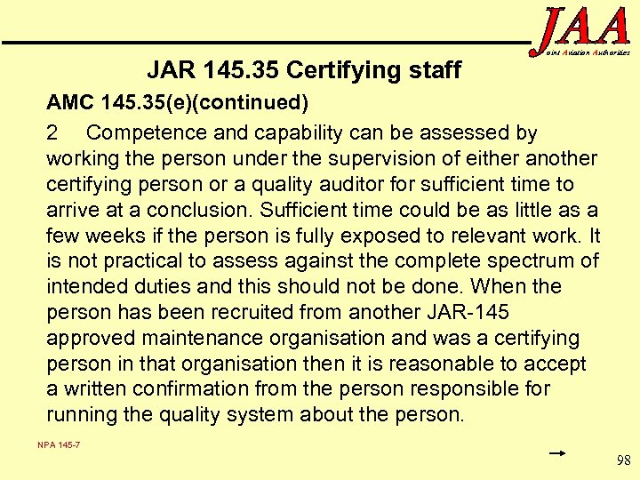 JAR 145. 35 Certifying staff oint Aviation Authorities AMC 145. 35(e)(continued) 2 Competence and