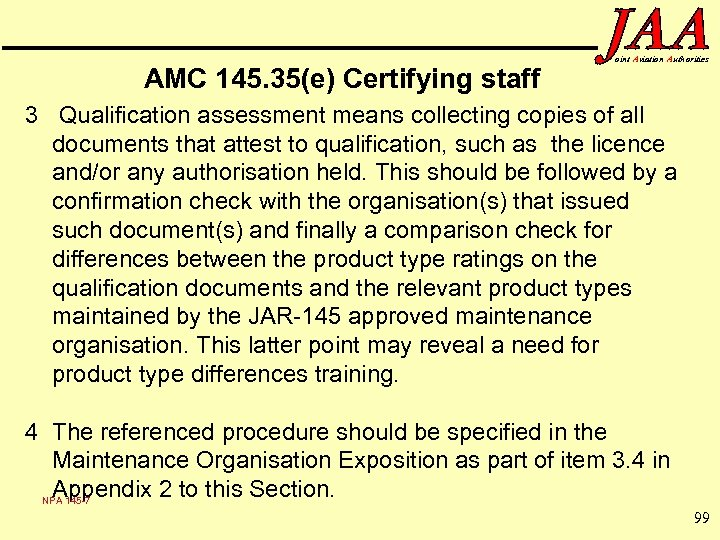 AMC 145. 35(e) Certifying staff oint Aviation Authorities 3 Qualification assessment means collecting copies