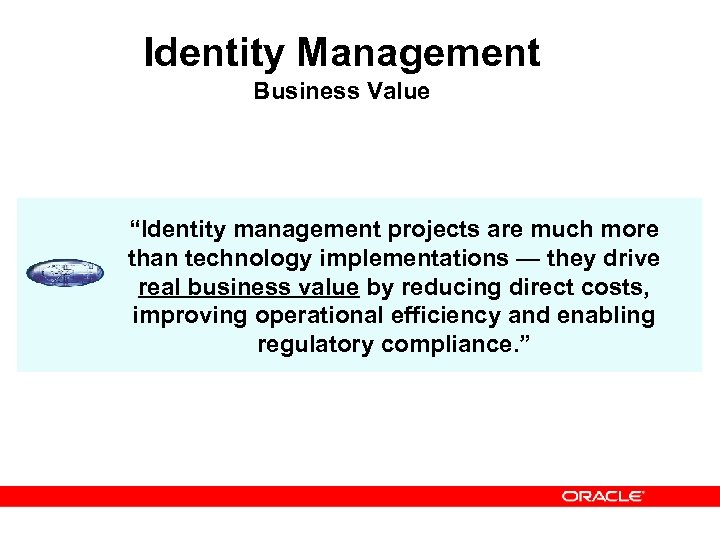 "Identity Management Business Value ""Identity management projects are much more than technology implementations —"