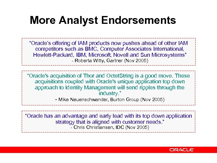 "More Analyst Endorsements ""Oracle's offering of IAM products now pushes ahead of other IAM"