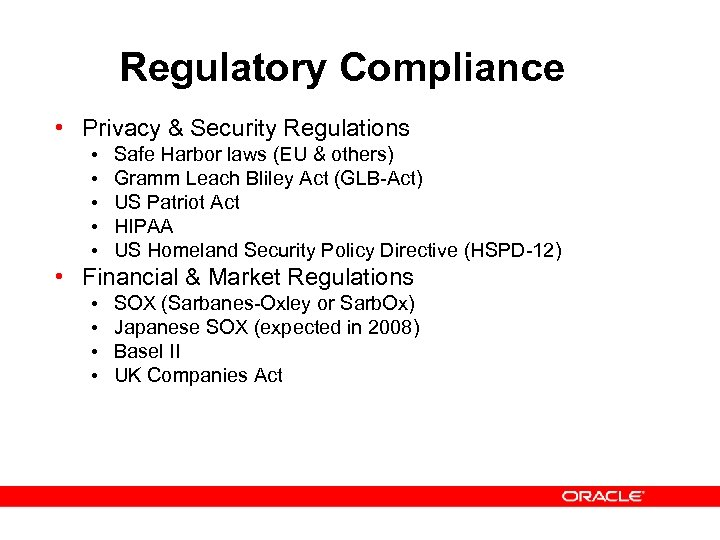Regulatory Compliance • Privacy & Security Regulations • • • Safe Harbor laws (EU