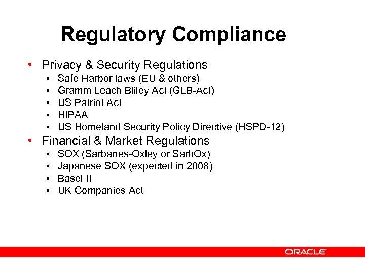 Regulatory Compliance • Privacy & Security Regulations • • • Safe Harbor laws (EU
