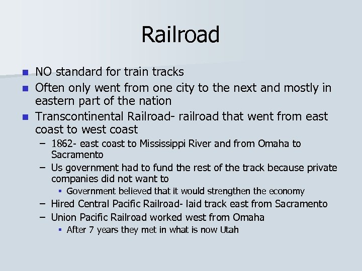 Railroad NO standard for train tracks n Often only went from one city to
