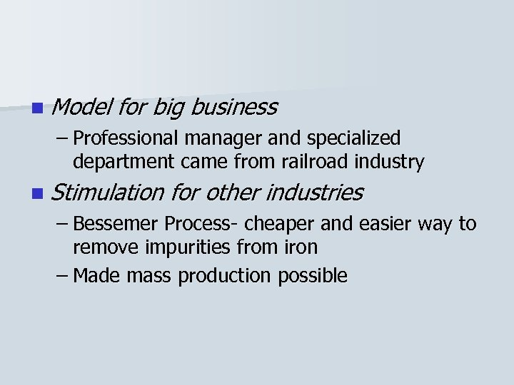 n Model for big business – Professional manager and specialized department came from railroad