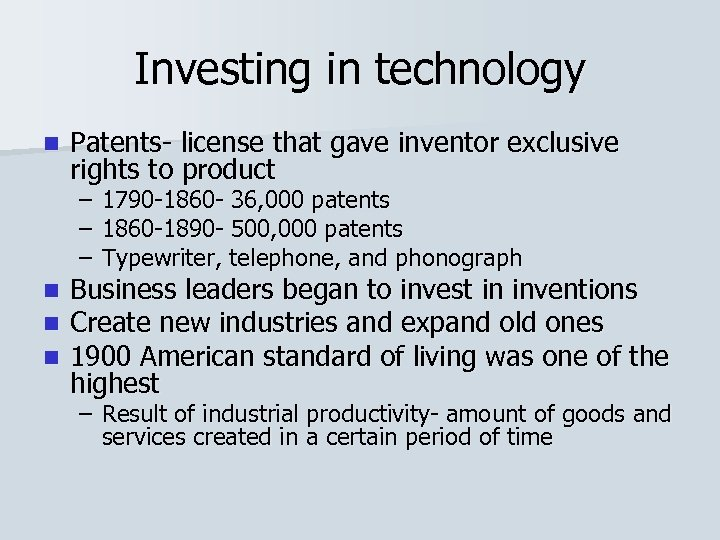 Investing in technology n Patents- license that gave inventor exclusive rights to product –