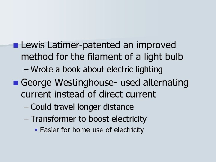 n Lewis Latimer-patented an improved method for the filament of a light bulb –
