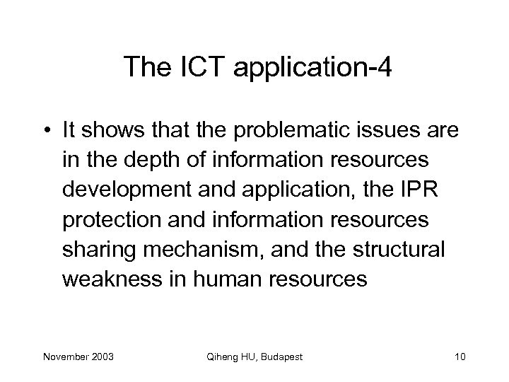 The ICT application-4 • It shows that the problematic issues are in the depth