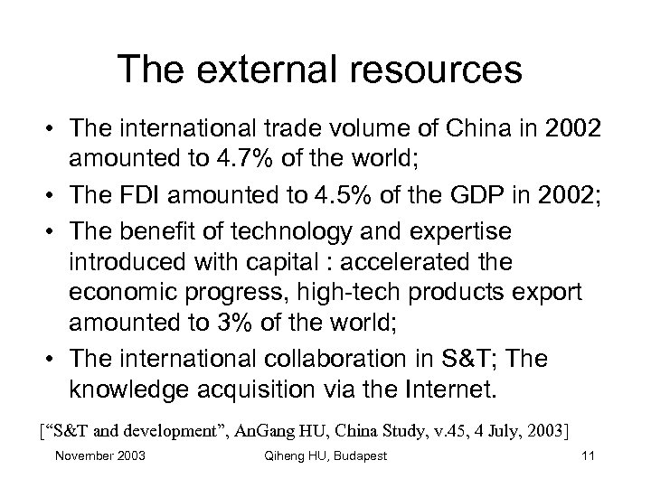 The external resources • The international trade volume of China in 2002 amounted to