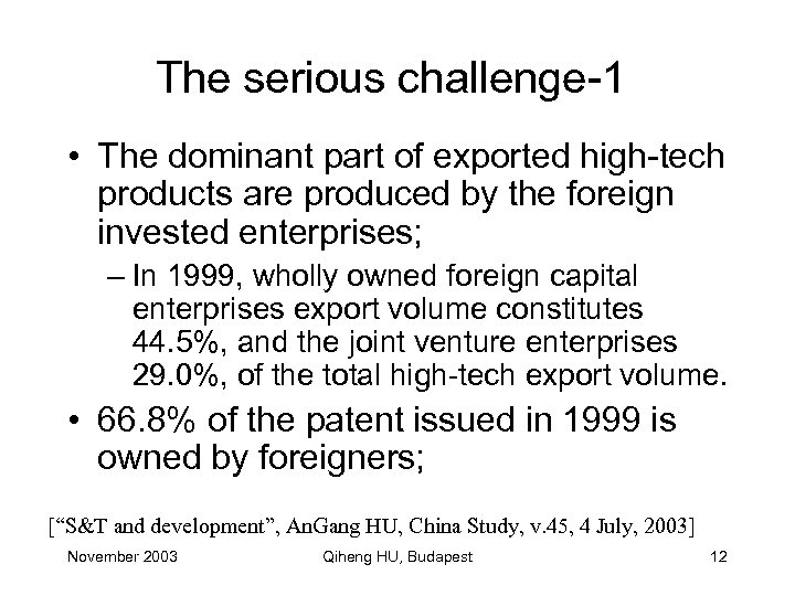 The serious challenge-1 • The dominant part of exported high-tech products are produced by