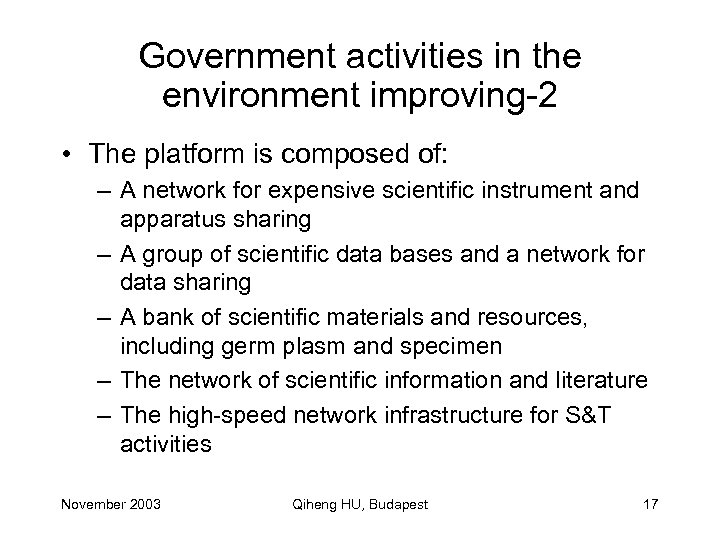 Government activities in the environment improving-2 • The platform is composed of: – A